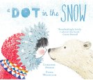 front cover of Dot in the Snow